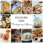 10 Delicious Ways to Enjoy Thanksgiving Leftovers