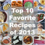 Top 10 Reader Favorite Recipes of 2013