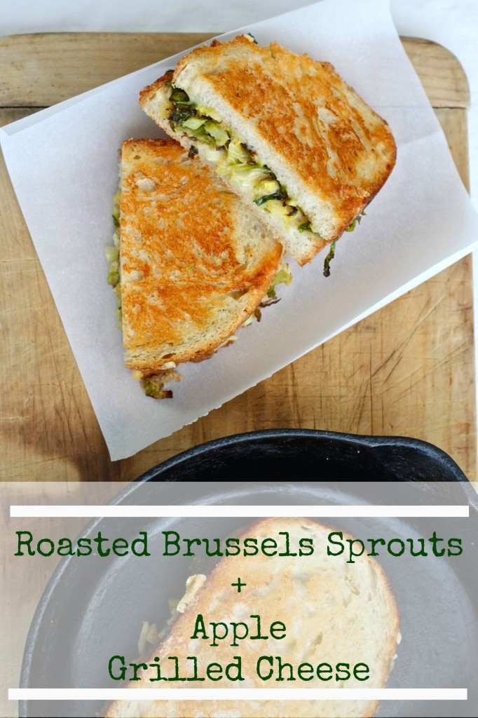 roasted brussels sprouts & apple grilled cheese